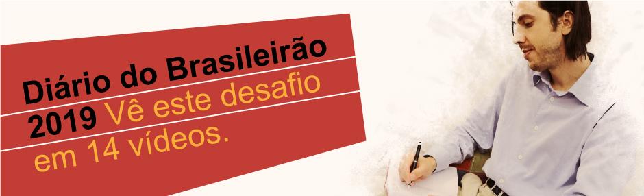 veja os 14 vídeos do Diário Brasileirão 2019 com Paulo Rebelo