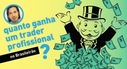 Quanto ganha um trader profissional no Brasileirão