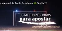 assista aos vídeos com Paulo Rebelo e a crónica aposta segura